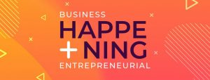 Happening entrepreneurial